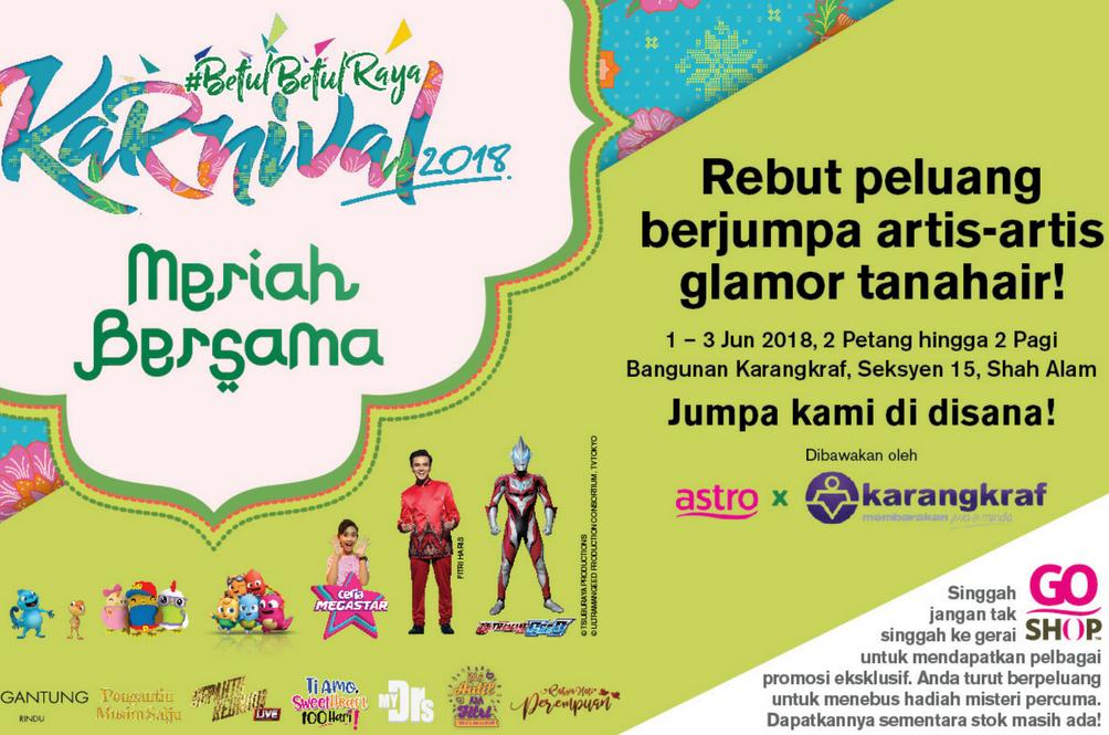 6 Perkara Paling Berbaloi Jika Ke Karnival 2018 Astro Karangkraf!